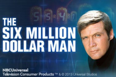 The six million dollar man Videoslot
